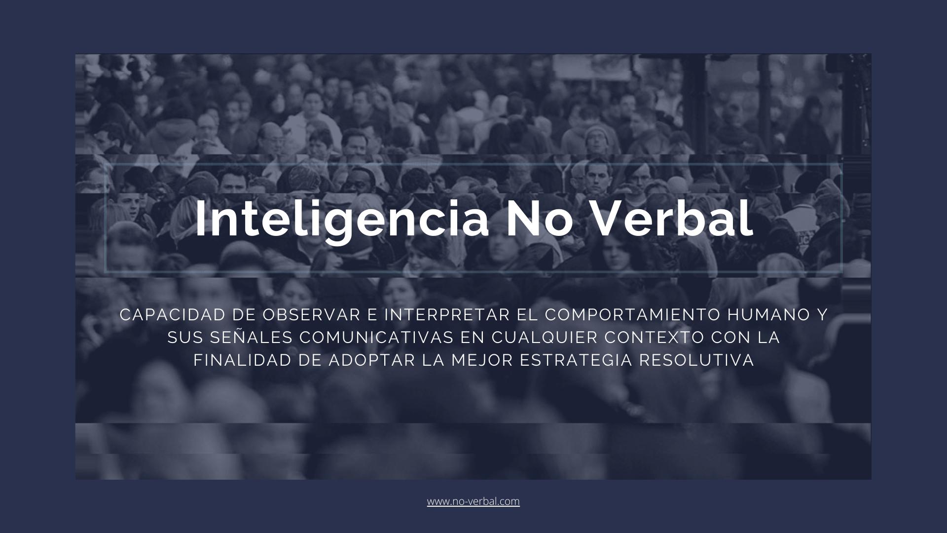 ¿Qué es la Inteligencia No Verbal?